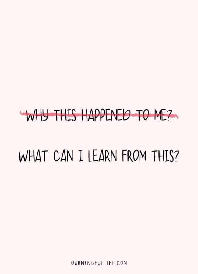 """Instead of asking """"why this happened to me?"""" think about """"what can I learn from this?""""-  Cheerful Encouragement Quotes To Keep Your Chin Up - ourmindfullife.com"""