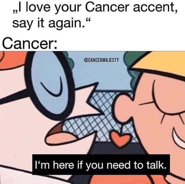 32 Funny Cancer Memes That Reveal The Untold Truth Of Cancerians