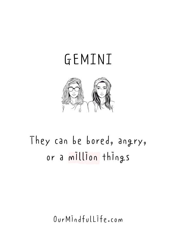You is mad at when a gemini man Quickest Ways