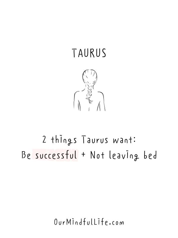 Two things Taurus want: Be successful + Not leaving bed at the same time - Honest and funny Taurus quotes - OurmIndfulLife.com