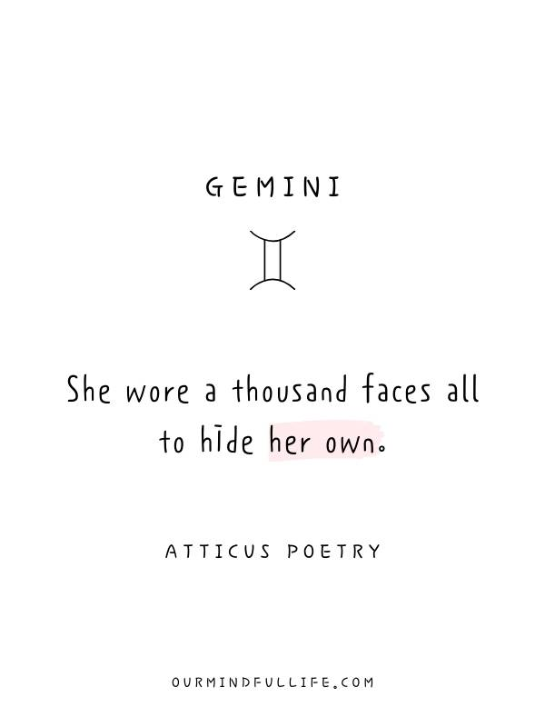 Gemini : She wore a thousand faces all to hide her own. - Beautiful Atticus Poems For Each Astrology Sign- ourmindfullife.com
