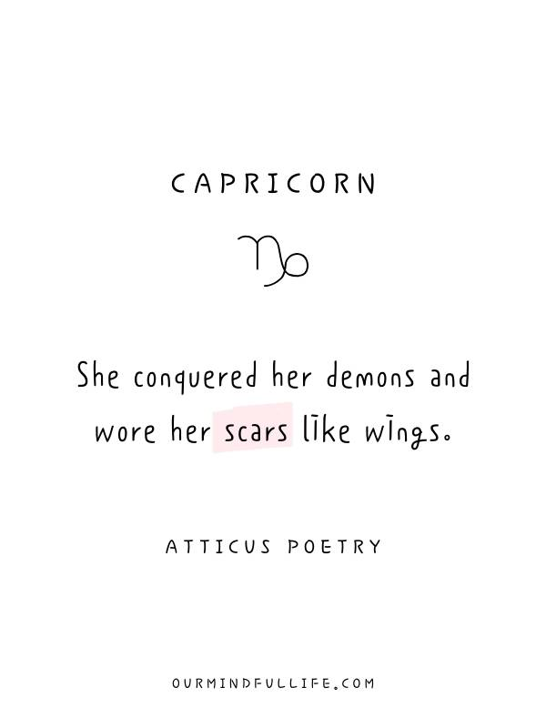 Capricorn: She conquered her demons and wore her scars like wings.- Beautiful Atticus Poems For Each Astrology Sign- ourmindfullife.com