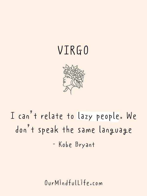 I can't relate to lazy people- Kobe Bryant - Inspiring quotes from Virgo celebrities - Ourmindfullife.com