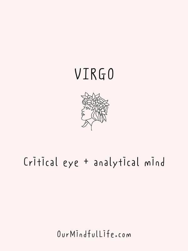 "Critical eye + analytical mind - funny ""Virgo be like"" quotes - Ourmindfullife.com"