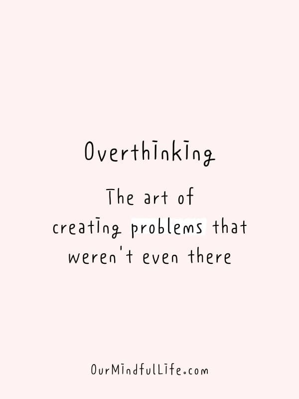 Overthinking not quotes about 30 Quotes