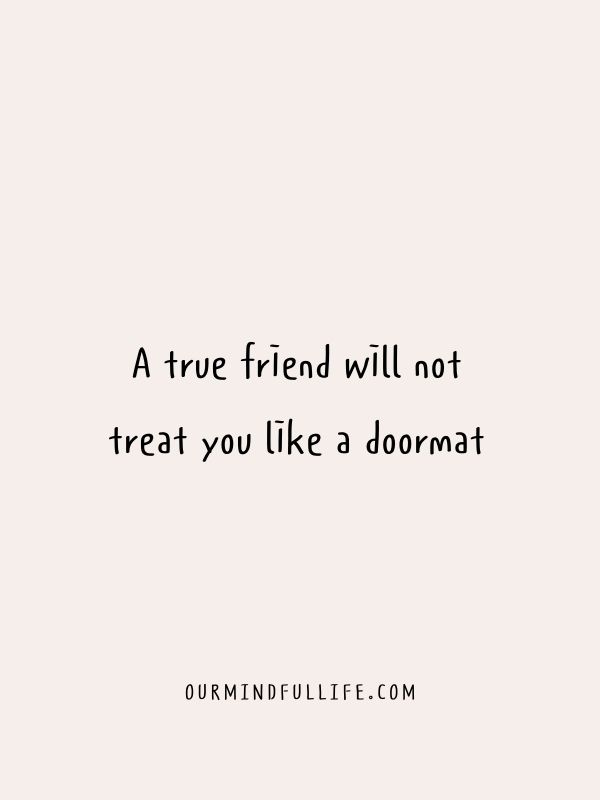 Behind talk friends back your dont quotes true These 7