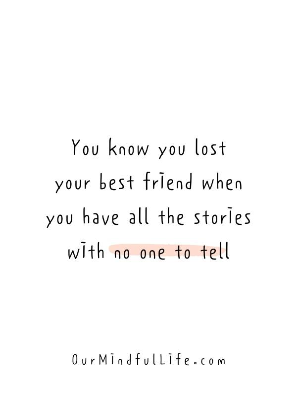 Friend your sayings losing about best Broken Friendship